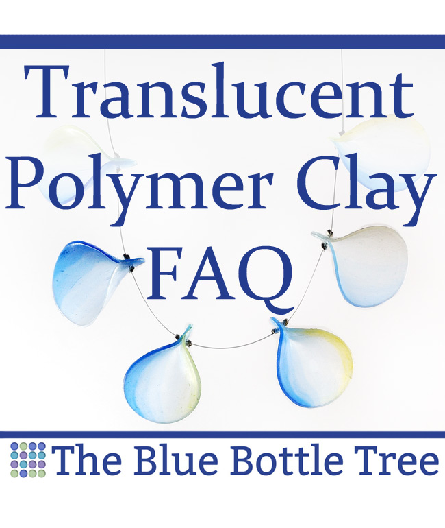 Translucent Polymer Clay Faq The Blue Bottle Tree