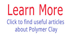 Learn more useful and interesting things about polymer clay here!
