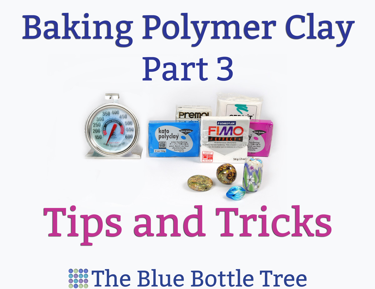 How to bake polymer clay part 3 tips and tricks the blue bottle polymer clay also called polyclay or fimo is a modeling material that you can cure or bake at home in your regular oven today im finishing my series on nvjuhfo Image collections