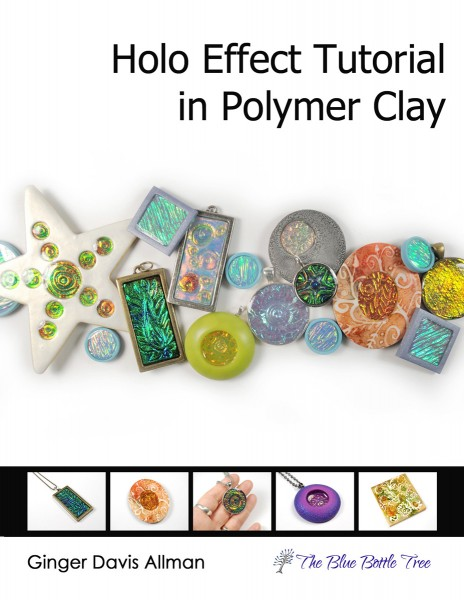 Holo Effect Tutorial in Polymer Clay by Ginger Davis Allman of The Blue Bottle Tree