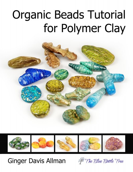 Organic Beads Tutorial for Polymer Clay by Ginger Davis Allman of The Blue Bottle Tree