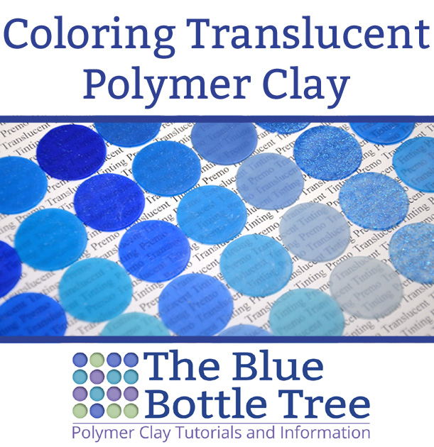 Testing: Coloring Translucent Premo - The Blue Bottle Tree