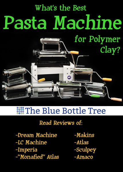 What's the best pasta machine for polymer clay? Read reviews and recommendations of all major brands at The Blue Bottle Tree.