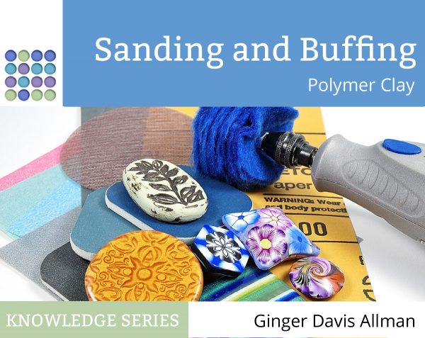 Learn all about getting the best finish on polymer clay with this 120 page Sanding and Buffing Polymer Clay eBook.