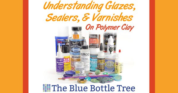 Understanding polymer clay glazes, sealer, and varnish is important for getting good results. Learn more at The Blue Bottle Tree.
