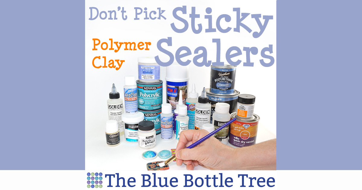 Testing 41 Polymer Clay Sealers - The Blue Bottle Tree