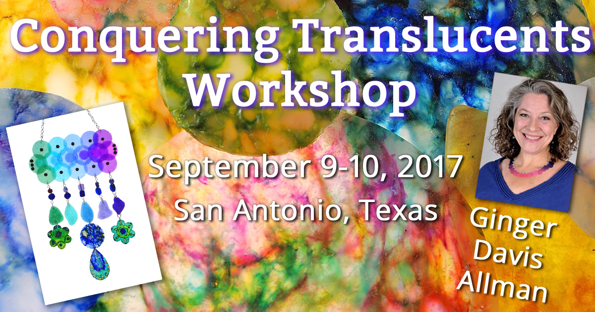 Join me in San Antonio for the Conquering Translucents Workshop September 9-10, 2017.