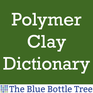 This polymer clay dictionary gives the definition for commonly encountered polymer clay terms.