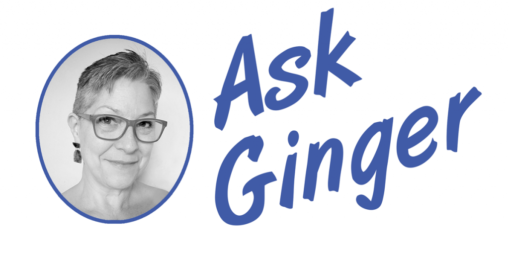 Ask Ginger