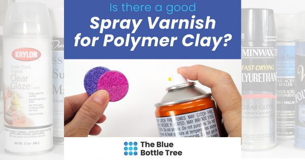 is there a good spray varnish for polymer clay?